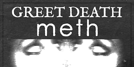 Greet Death and meth. tickets