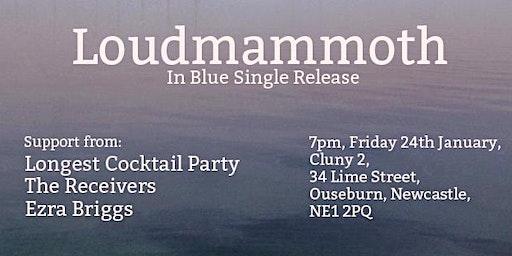 Loudmammoth Single Release Party!