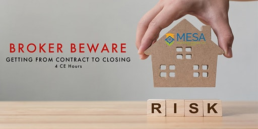 Broker Beware! Getting From Contract to Closing
