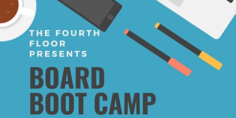 Board Boot Camp- What you need to know and do to get on a board. tickets
