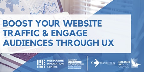 Boost your Website Traffic & Engage Audience through UX - Hobsons Bay/Maribyrnong tickets