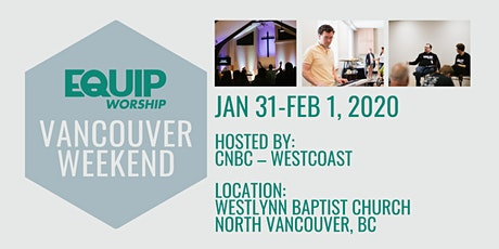 Equip Worship Vancouver Weekend tickets