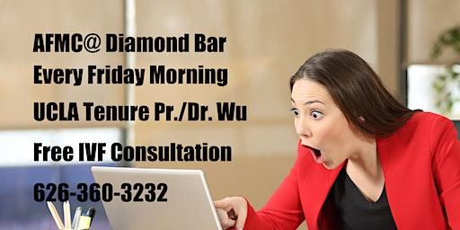 Free IVF Consultation @ Diamond Bar AFMC 免费试管婴儿咨询