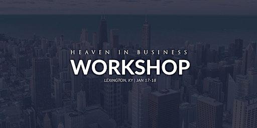 Heaven in Business Workshop | Lexington KY