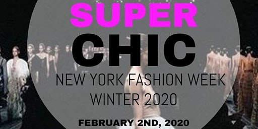 Media & Buyer's RSVP - Super Chic New York Fashion Week Winter 2020