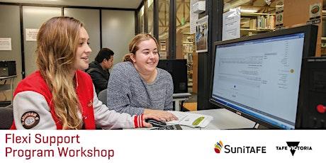 SuniTAFE Flexi Support Program Workshop (Currently Enrolled Students Only) tickets