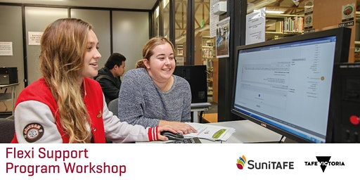 SuniTAFE Flexi Support Program Workshop (Currently Enrolled Students Only)