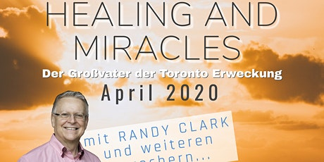 1at Annual HEALING and MIRACLES  Conference 2020!!! with Dr Randy Clark!! tickets