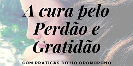 Workshop A cura através do Perdão - com práticas do Ho'oponopono ingressos
