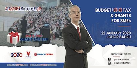 """#1SME1SistemERP Johor Bahru - """"Budget  2020 Tax & Grant for SME"""" tickets"""