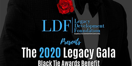 The 2020 Legacy Gala Black Tie Awards Benefit tickets