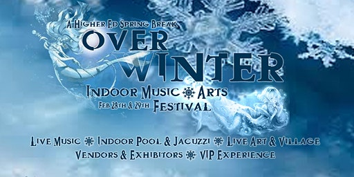 A Higher Ed Spring Break: OverWinter Indoor Music & Arts Festival