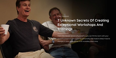 7 Unknown Secrets Of Creating Exceptional Workshops, Trainings And Meetings tickets