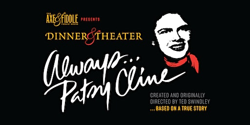 Always...Patsy Cline • Dinner Theater at The Axe & Fiddle