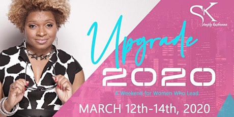 UPGRADE 2020 A Weekend For Women Who Lead tickets