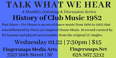 Talk What We Hear: The History of Club Music 1982 tickets
