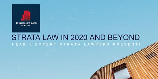 STRATA LAWS IN 2020 AND BEYOND -  Hear 6 Expert Strata Lawyers Present!