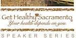 Get Healthy Sacramento Speaker Series 2020