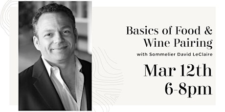 Basics of Food & Wine Pairing with Sommelier David LeClaire tickets