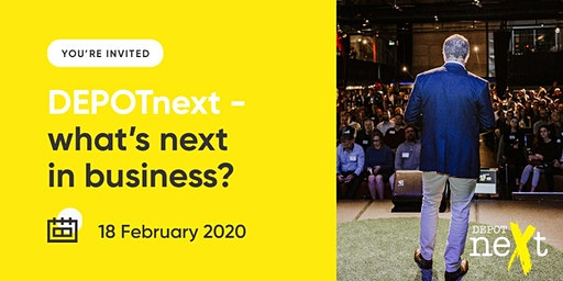 DEPOTnext Feb 2020 - What's Next in Business
