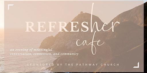 Refresher Cafe - January 2020