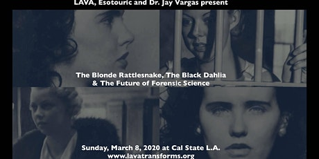 Forensic Science Seminar - The Blonde Rattlesnake, The Black Dahlia & The Future of Forensic Science tickets