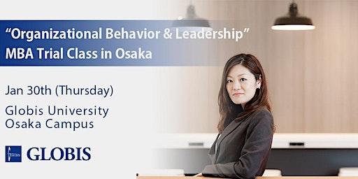 "2020/01/30 ""Organizational Behavior & Leadership"" MBA Trial Class in Osaka"