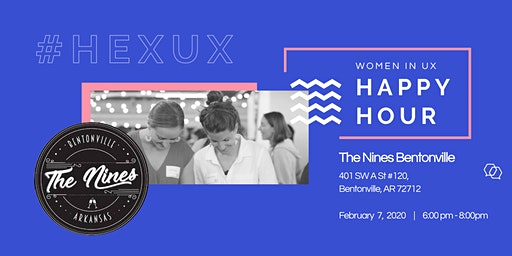 Hexagon UX NW Arkansas Happy Hour @ The Nines Bentonville