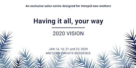 2020 Vision | Having it all, your way tickets
