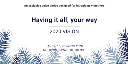 2020 Vision   Having it all, your way