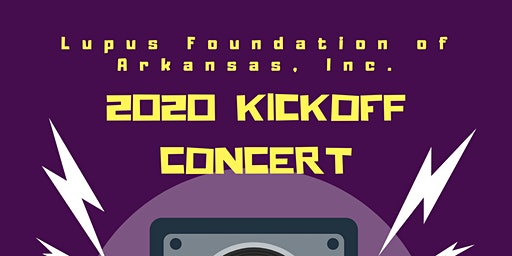 Lupus Foundation of Arkansas, Inc. 2020 Kickoff Concert