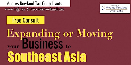 Expanding or Moving Your Business to South East Asia (SOLD OUT) tickets