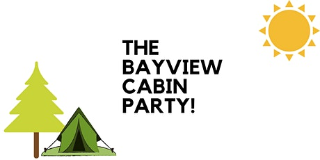 The Bayview Cabin Party tickets