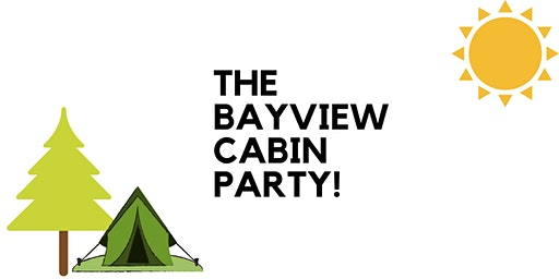 The Bayview Cabin Party