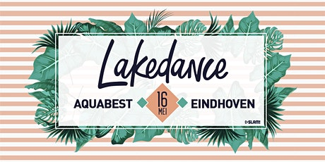 Lakedance 16 MEI tickets