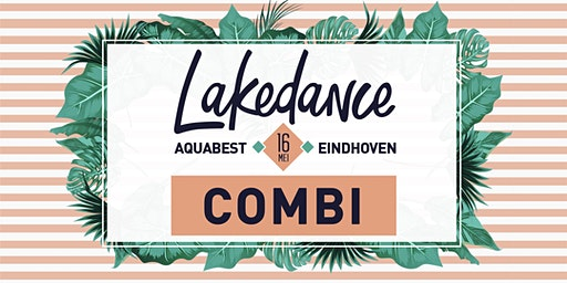 Lakedance COMBI (16 MEI & 08 AUG)
