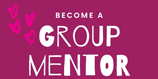 Get Trained to be a Group Mentor & Empower Girls. Build their confidence + self esteem