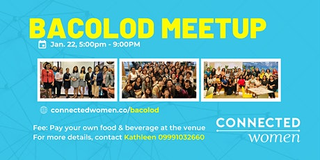#ConnectedWomen Meetup - Bacolod (PH) - January 22 tickets