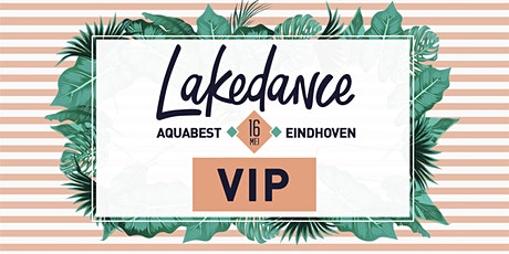 Lakedance VIP DEFECTED 16 MEI tickets