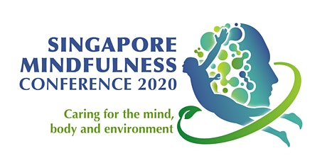 SINGAPORE MINDFULNESS CONFERENCE 2020 (22 & 23 August) tickets