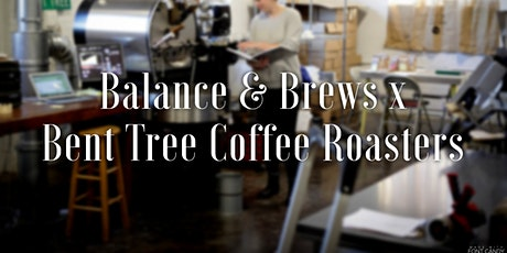 Balance & Brews at Bent Tree Coffee Roasters tickets