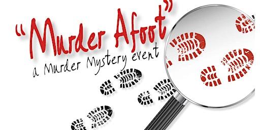 """""""Murder Afoot"""" - a Murder Mystery event"""
