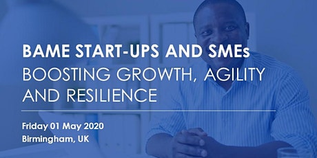 BAME Start-ups and SMEs: Boosting Growth, Agility and Resilience tickets