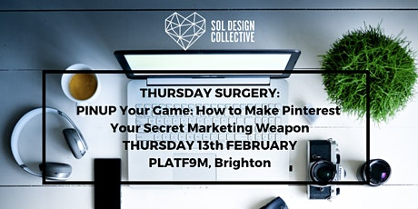 Thursday Surgery - PINUP your Game: How to make Pinterest your Secret Marketing Weapon tickets
