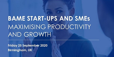 BAME Startups and  SMEs: Maximising Productivity and Growth tickets