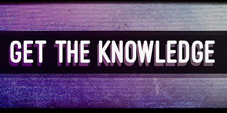 GET THE KNOWLEDGE - GLASGOW tickets