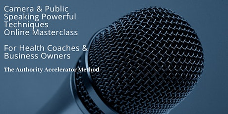 Camera and Public Speaking Powerful Techniques Online Masterclass Business tickets
