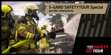 S-GARD - Safetytour Special FW // INTERSCHUTZ 2020 Tickets