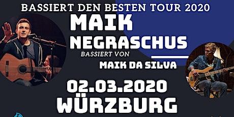 """Maik Negraschus - """"Bassiert den Besten Tour"""" - Würzburg Tickets"""