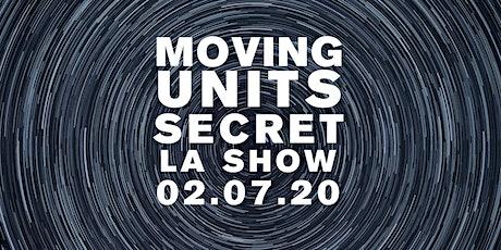 Moving Units Secret LA Show tickets